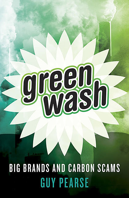 The Greenwash Effect, Guy Pearse