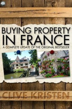 Buying Property in France, Clive Kristen