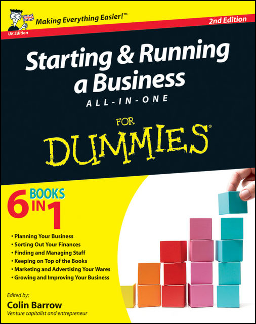 Starting and Running a Business All-in-One For Dummies, Colin Barrow, Peter Economy, John A.Tracy, Paul Tiffany, Craig Smith, Dan Matthews, Lita Epstein, Greg Holden, Jane Kelly, Paul Barrow, Alex Hiam, Ben Carter, Bob Nelson, Bud Smith, Frank Catalano, Greg Brooks, Kim Gilmour, Liz Barclay, Richard Pettinger