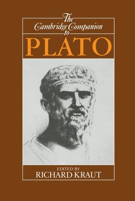 The Cambridge Companion to Plato, Richard Kraut