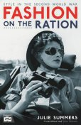 Fashion on the Ration, Julie Summers