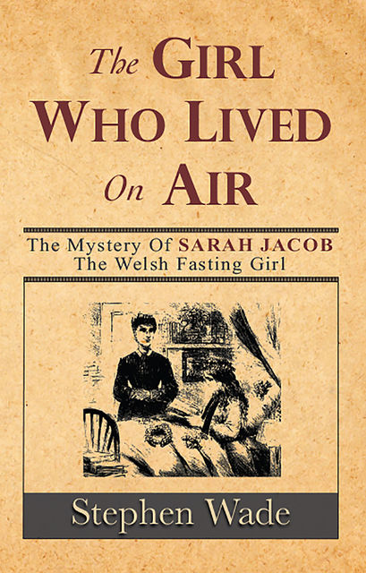 The Girl Who Lived on Air, Stephen Wade