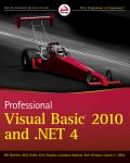 Professional Visual Basic 2010 and. NET 4, Gastón C.Hillar, Bill Sheldon, Billy Hollis, Rob Windsor, Jonathan Marbutt, Kent Sharkey
