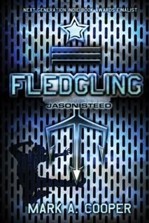 Fledgling: Jason Steed, Mark A Cooper