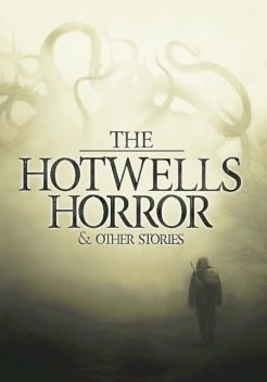 The Hotwells Horror & Other Stories, Thomas Parker, Chris Halliday