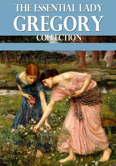 The Essential Lady Gregory Collection, Lady Gregory