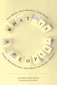 What Is a People, Alain Badiou, Georges Didi-Huberman, Jacques Rancière, Judith Butler, Sadri Khiari