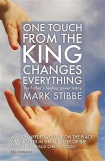 One Touch from the King Changes Everything, Mark Stibbe