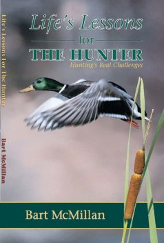 Life's Lessons for the Hunter, Bart McMillan