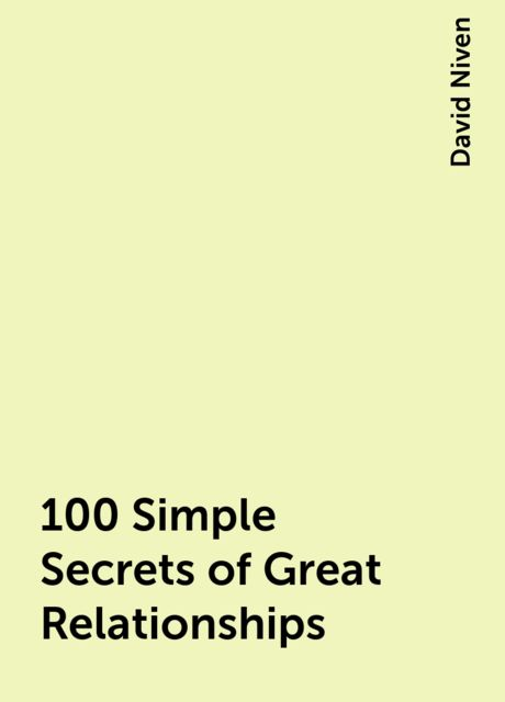 100 Simple Secrets of Great Relationships, David Niven