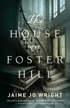 The House on Foster Hill, Jaime Wright
