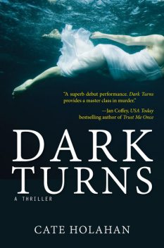 Dark Turns, Cate Holahan