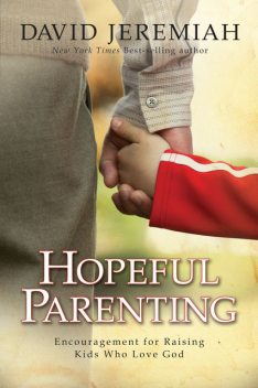Hopeful Parenting, David Jeremiah