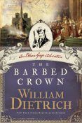 The Barbed Crown, William Dietrich