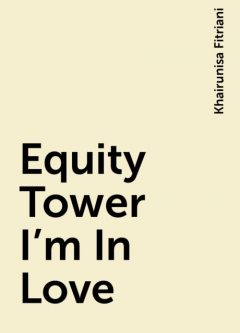 Equity Tower I'm In Love, Khairunisa Fitriani
