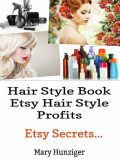 Hair Style Books: Etsy Hair Style Profits, Mary Hunziger