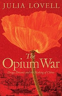 The Opium War, Julia Lovell