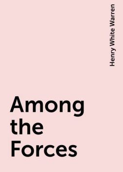 Among the Forces, Henry White Warren