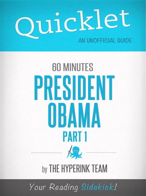 Quicklet on 60 Minutes: President Obama, Part 1, The Hyperink Team