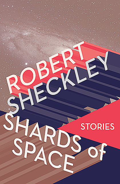 Shards of Space, Robert Sheckley