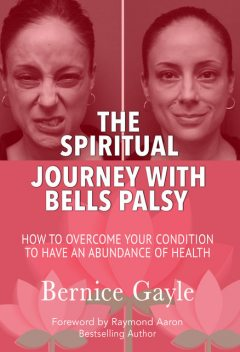 The Spiritual Journey With Bell's Palsy, Bernice Gayle
