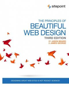 The Principles of Beautiful Web Design, Jason Beaird, James George