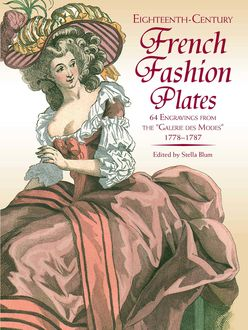 Eighteenth-Century French Fashions in Full Color, Bennard B.Perlman