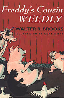 Freddy's Cousin Weedly, Walter R. Brooks