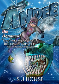 Andee the Aquanaut, S.J. House