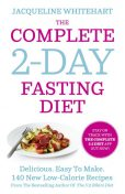 The Complete 2-Day Fasting Diet, Jacqueline Whitehart