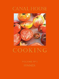 Canal House Cooking, Volume N° 1, Christopher Hirsheimer, Melissa Hamilton