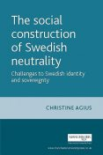 The social construction of Swedish neutrality, Christine Agius