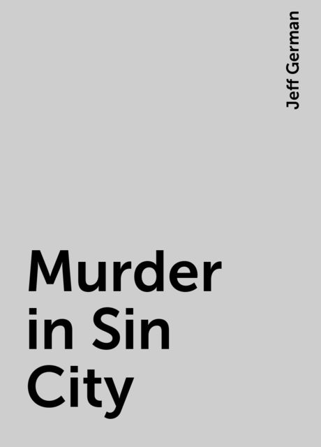 Murder in Sin City, Jeff German