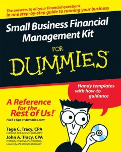 Small Business Financial Management Kit For Dummies, John A.Tracy, Tage Tracy