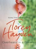 Overheard in a Dream, Torey Hayden