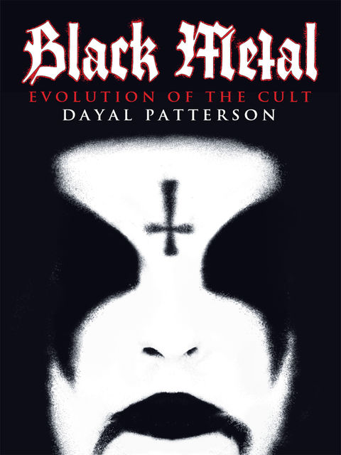 Black Metal: Evolution of the Cult, Dayal Patterson