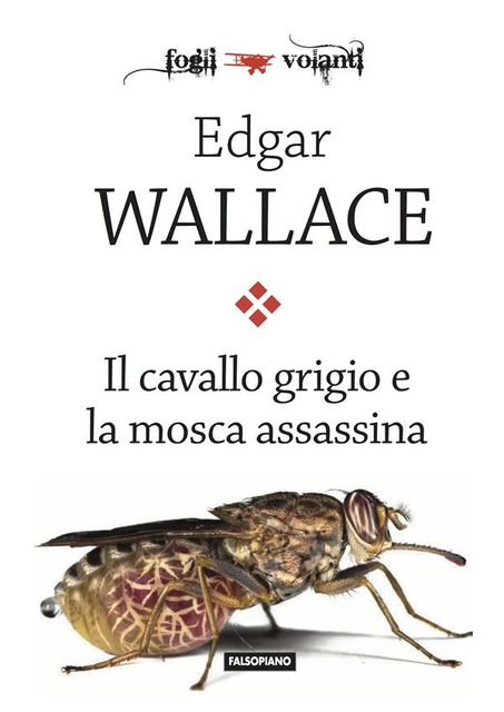 Il cavallo grigio e la mosca assassina, Edgar Wallace