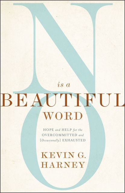 No Is a Beautiful Word, Kevin G. Harney