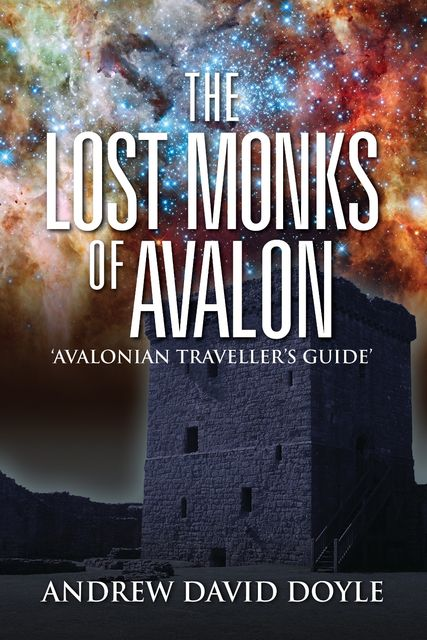 The Lost Monks Of Avalon, Andrew David Doyle