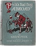 Peck's Bad Boy Abroad / Being a Humorous Description of the Bad Boy and His Dad / in Their Journeys Through Foreign Lands - 1904, George W.Peck