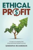 Ethical Profit, Samantha Richardson
