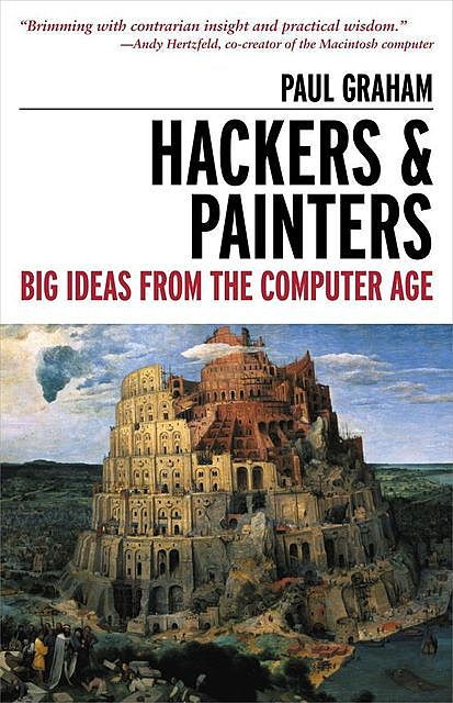 Hackers and Painters: Big Ideas from the Computer Age, Paul Graham