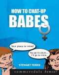 How To Chat Up Babes, Stewart Ferris
