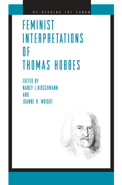 Feminist Interpretations of Thomas Hobbes, Joanne H.Wright, Nancy J.Hirschmann
