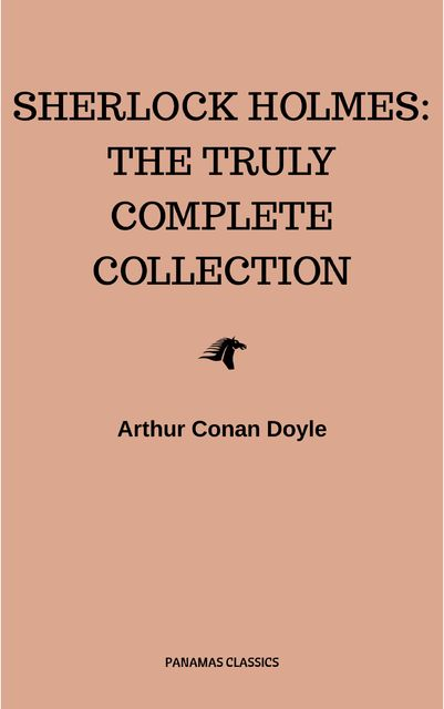 Sherlock Holmes: The Complete Collection, Arthur Conan Doyle