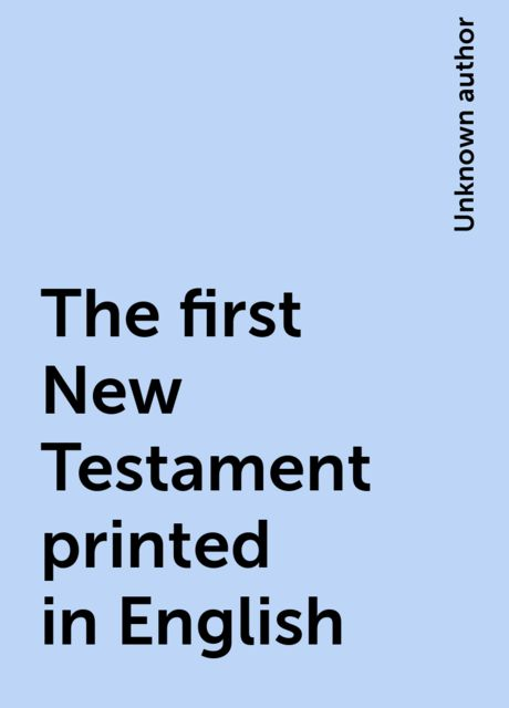 The first New Testament printed in English,