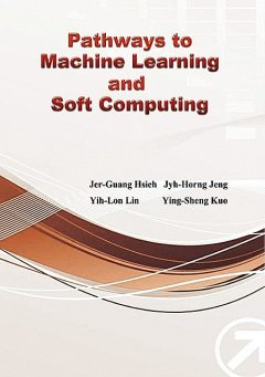 Pathways to Machine Learning and Soft Computing, Jyh-Horng Jeng, 鄭志宏