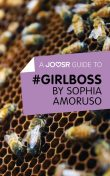 A Joosr Guide to #GIRLBOSS by Sophia Amoruso, Joosr