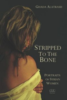 Stripped to the Bone, Ghada Alatrash