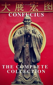 The Complete Works of Confucius, Confucius